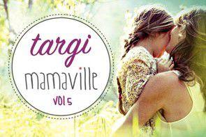 Mamaville Targi dla mamy i dziecka
