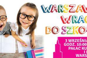 Warszawa wraca do szkoły! Impreza w Pałacu Kultury i Nauki w Warszawie