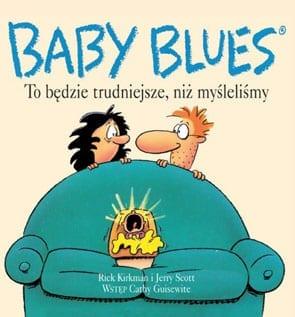 Baby Blues – To będzie trudniejsze, niż myśleliśmy