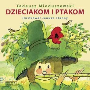 """Rezencja ksiażki """"Dzieciom i ptakom"""" Tadeusz Mioduszewski"""