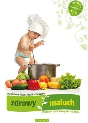 Zdrowy maluch. Poradnik żywieniowy dla rodziców, Magdalena Sikoń, Monika Skowron