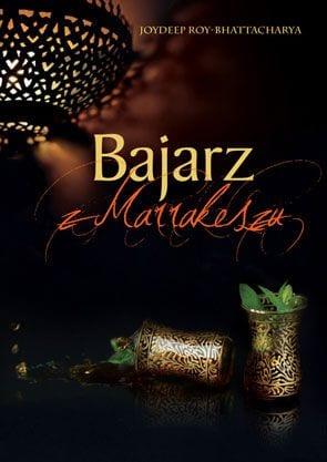 """Recenzja książki """"Bajarz z Marrakeszu"""" Joydeep Roy-Bhattacharya"""